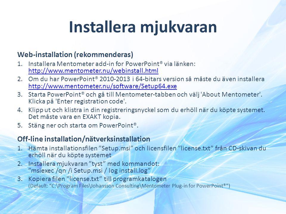 Installera mjukvaran Web-installation (rekommenderas) 1.Installera Mentometer add-in for PowerPoint® via länken: http://www.mentometer.nu/webinstall.h