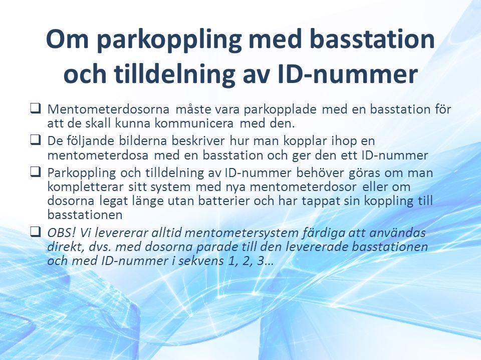 Om parkoppling med basstation och tilldelning av ID-nummer  Mentometerdosorna måste vara parkopplade med en basstation för att de skall kunna kommuni