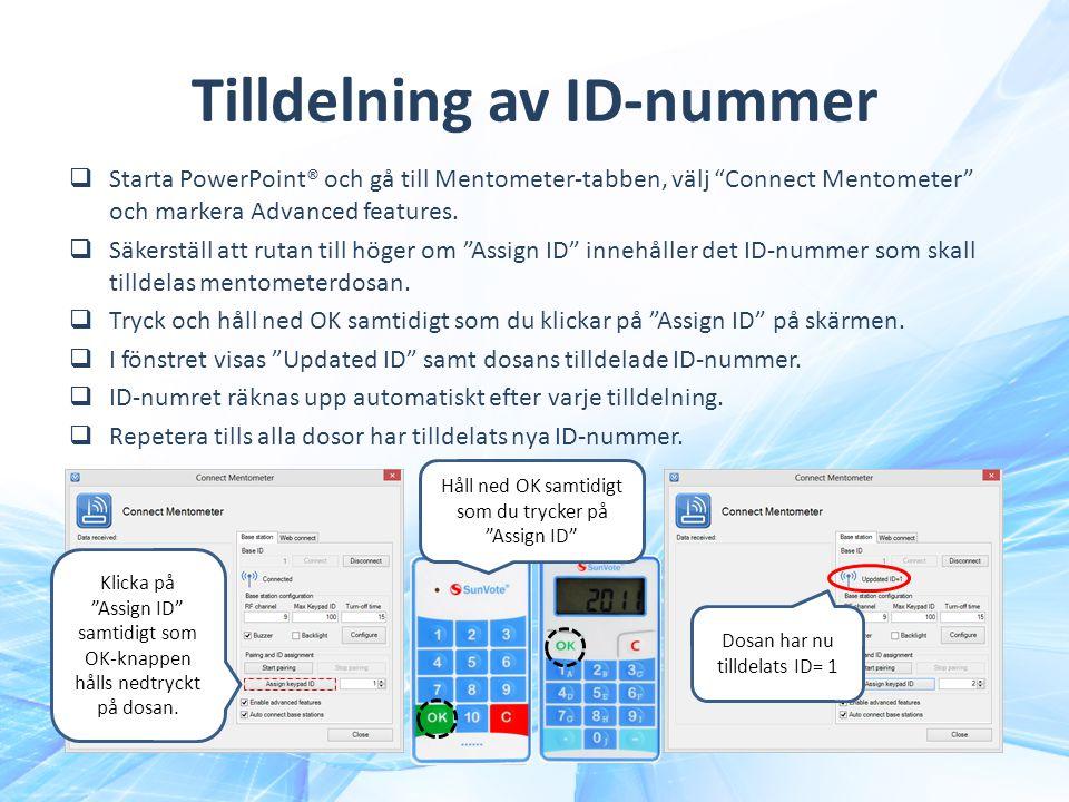 """Tilldelning av ID-nummer  Starta PowerPoint® och gå till Mentometer-tabben, välj """"Connect Mentometer"""" och markera Advanced features.  Säkerställ att"""