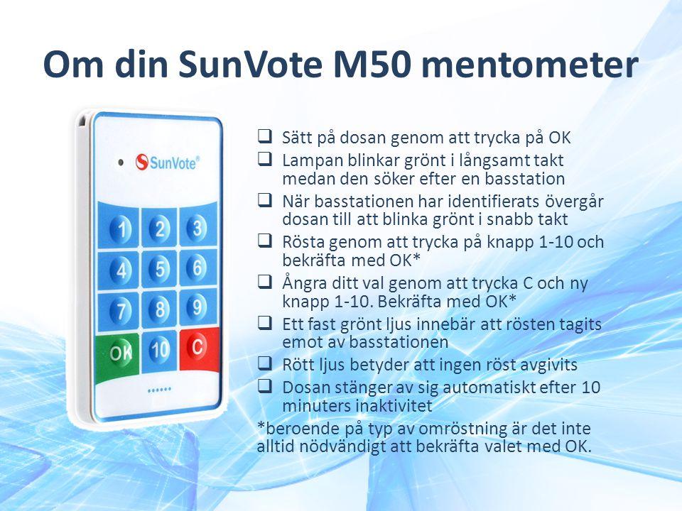 Om din SunVote M50 mentometer  Sätt på dosan genom att trycka på OK  Lampan blinkar grönt i långsamt takt medan den söker efter en basstation  När
