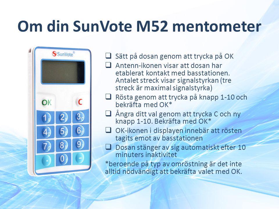 Om din SunVote M52 mentometer  Sätt på dosan genom att trycka på OK  Antenn-ikonen visar att dosan har etablerat kontakt med basstationen. Antalet s