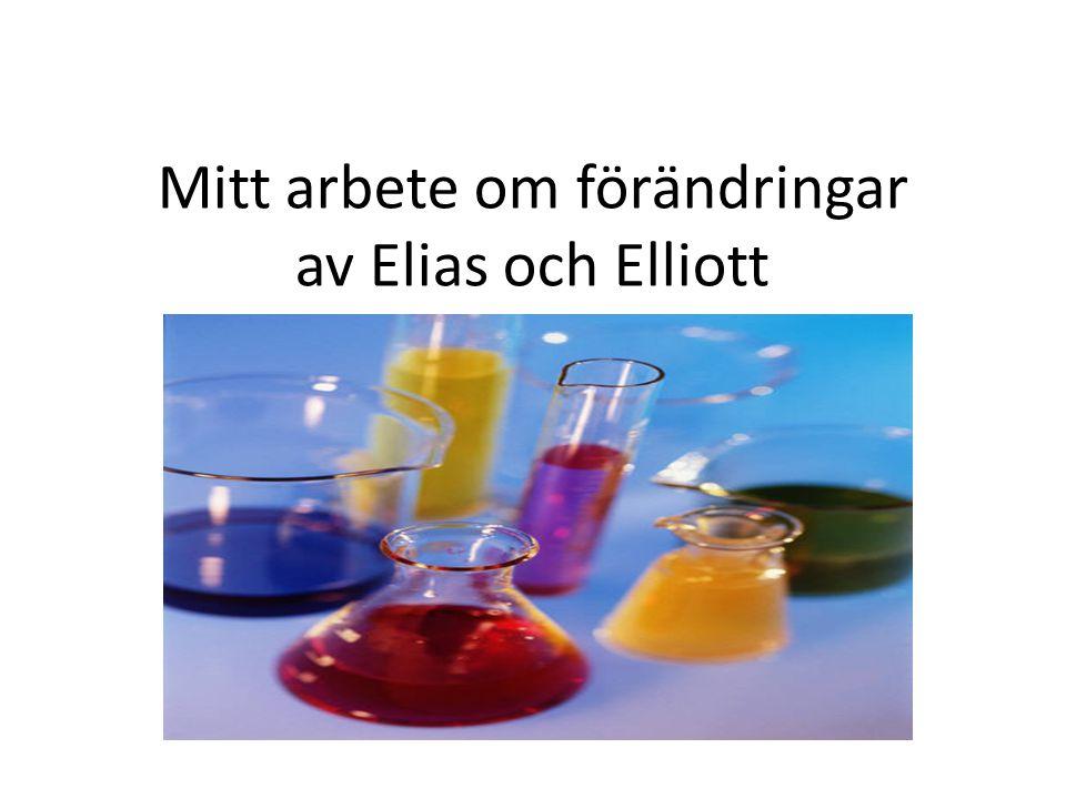 Mitt arbete om förändringar av Elias och Elliott