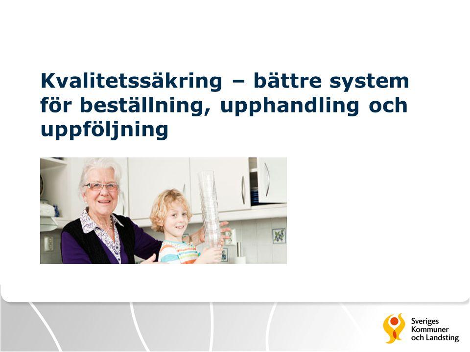 Kvalitetssäkring – bättre system för beställning, upphandling och uppföljning