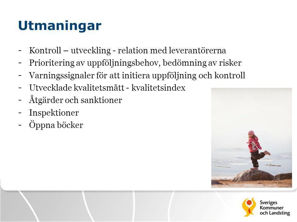 Utmaningar - Kontroll – utveckling - relation med leverantörerna - Prioritering av uppföljningsbehov, bedömning av risker - Varningssignaler för att i