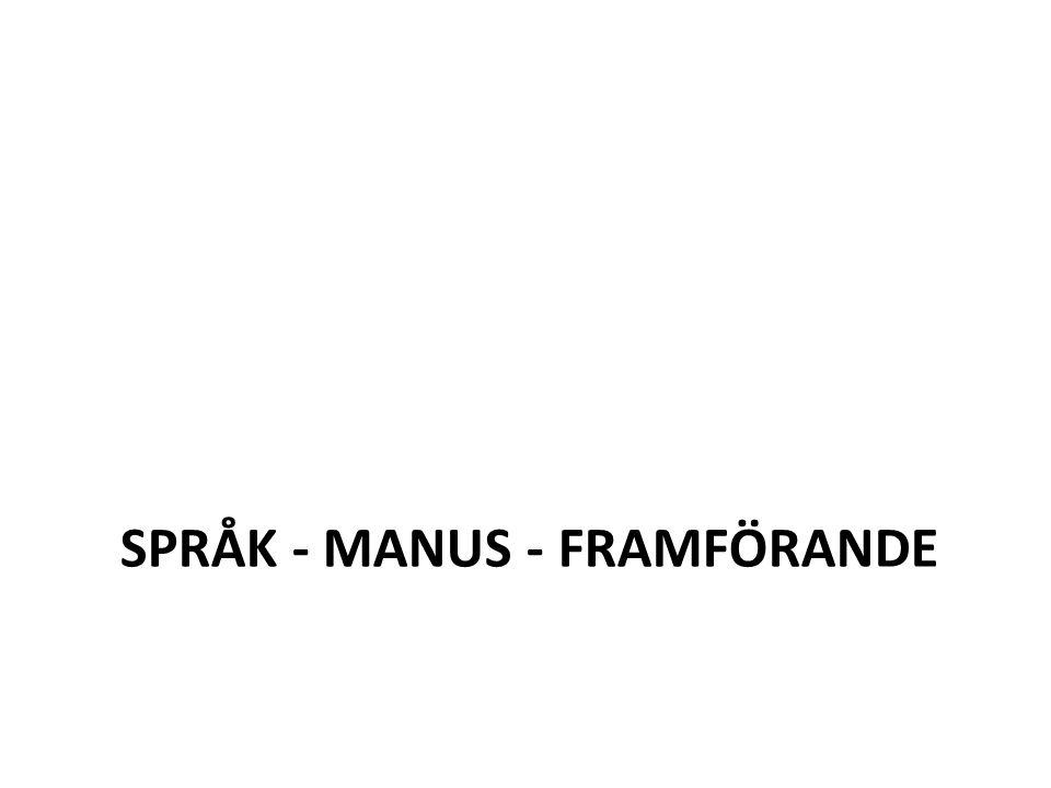 SPRÅK - MANUS - FRAMFÖRANDE