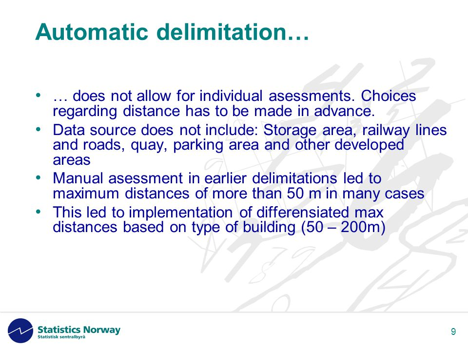 20 A 200 m criteria with automatic methodology can not be used in Norway because… • Urban settlements includes too much open land and agriculture • Places which is not regarded as urban settlements will be included in the statistics •