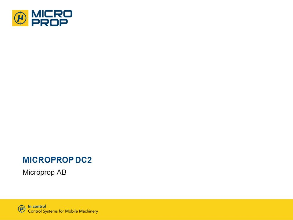 MICROPROP DC2 Övergripande och elektronikmodulerna Maskinsäkerhet Utrustningsalternativ Nyheter -Verktygsprogram -Expansionsmodul -Joystick MIG2 Ändringar och justering av systemet -Mobilapplikation -Inbyggda menysystemet -Fjärrsupport -Praktiska övningar