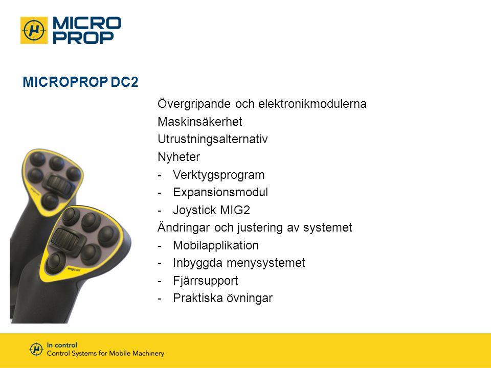 MICROPROP DC2 – SPAKEMULERING Användas då maskinen är utrustad med original proportionalstyrd hydraulik •Inget hydraulmontage (under vissa förutsättningar) •Kopplas direkt in till maskinens joystickingångar och emulerar originaljoystick (analogt eller digitalt) •Systemet ersätter en eller två originalrullar •Enklare och billigare installation och eventuellt verktygsprogram i maskinen är intakt.