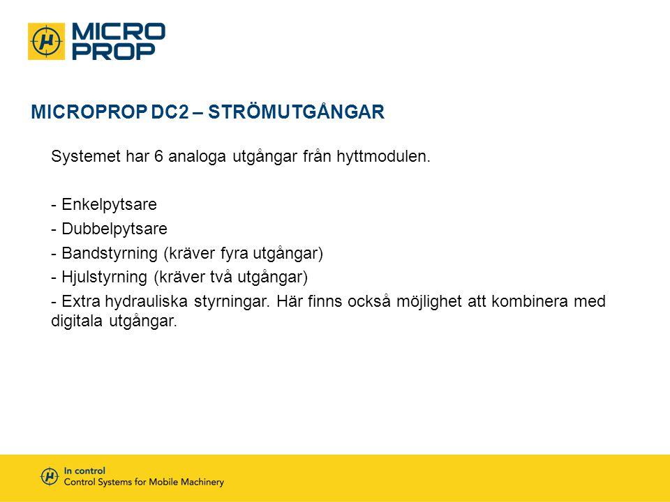 MICROPROP DC2 – STRÖMUTGÅNGAR Systemet har 6 analoga utgångar från hyttmodulen. - Enkelpytsare - Dubbelpytsare - Bandstyrning (kräver fyra utgångar) -