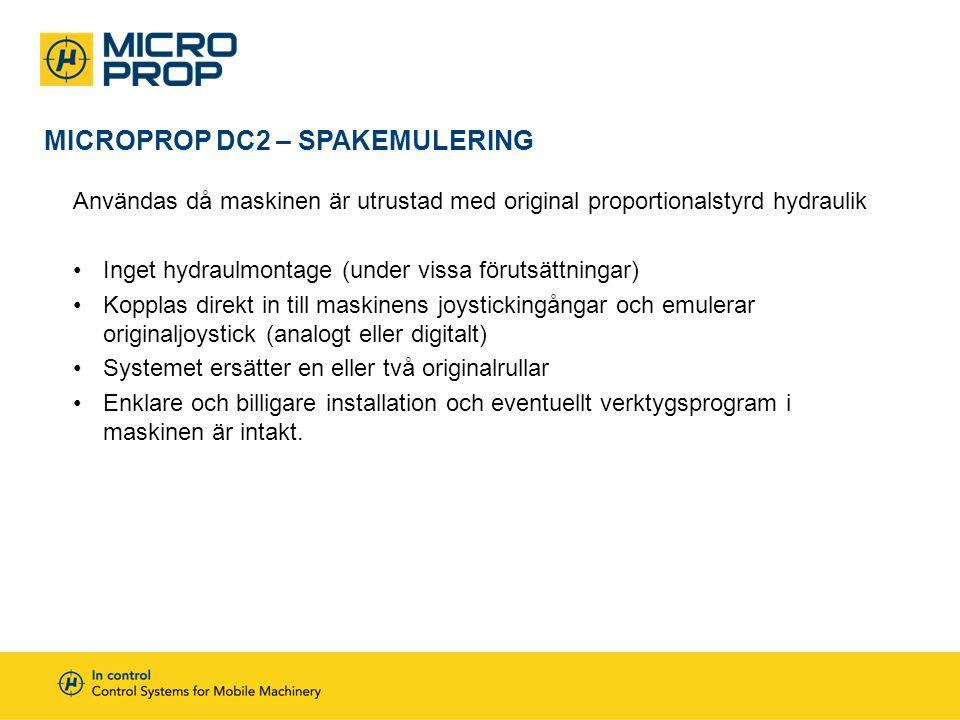 MICROPROP DC2 – SPAKEMULERING Användas då maskinen är utrustad med original proportionalstyrd hydraulik •Inget hydraulmontage (under vissa förutsättni