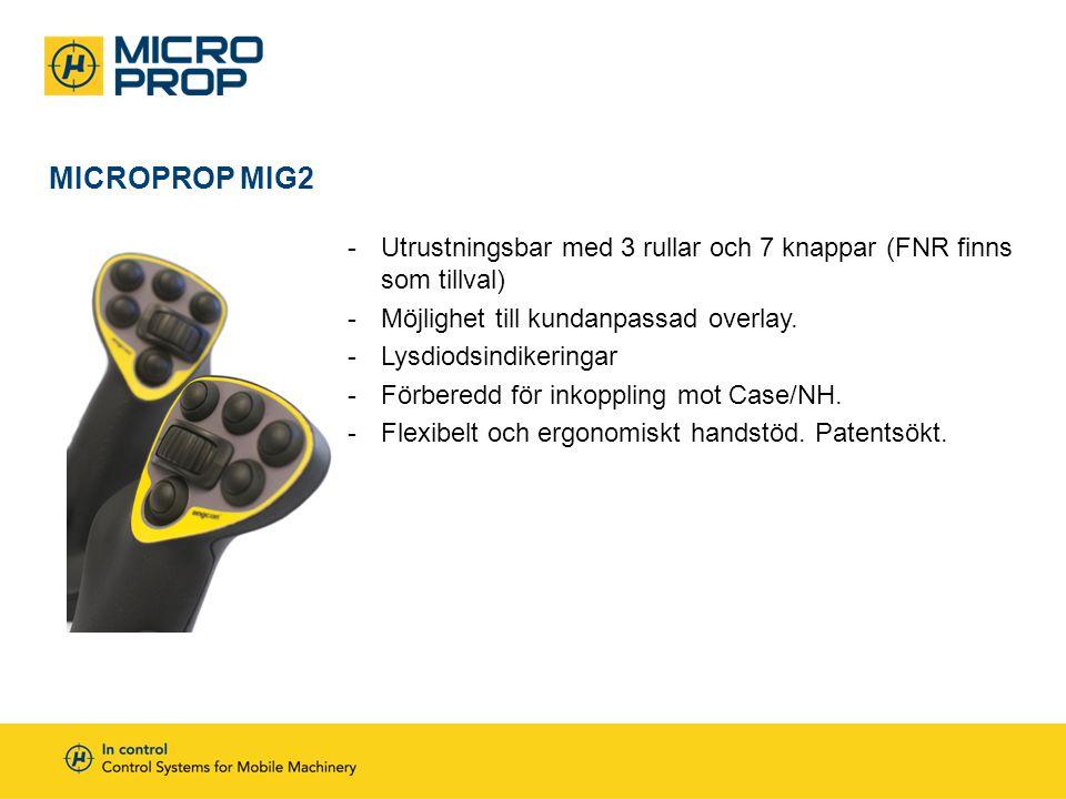MICROPROP MIG2 -Utrustningsbar med 3 rullar och 7 knappar (FNR finns som tillval) -Möjlighet till kundanpassad overlay. -Lysdiodsindikeringar -Förbere