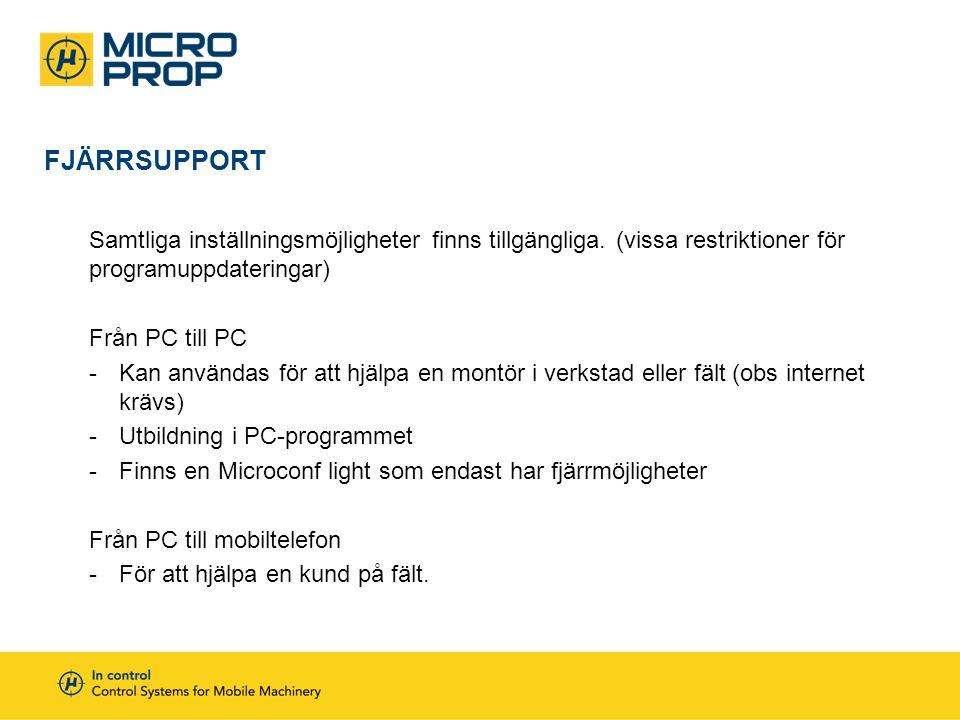 FJÄRRSUPPORT Samtliga inställningsmöjligheter finns tillgängliga. (vissa restriktioner för programuppdateringar) Från PC till PC -Kan användas för att