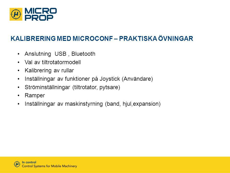 KALIBRERING MED MICROCONF – PRAKTISKA ÖVNINGAR •Anslutning USB, Bluetooth •Val av tiltrotatormodell •Kalibrering av rullar •Inställningar av funktione