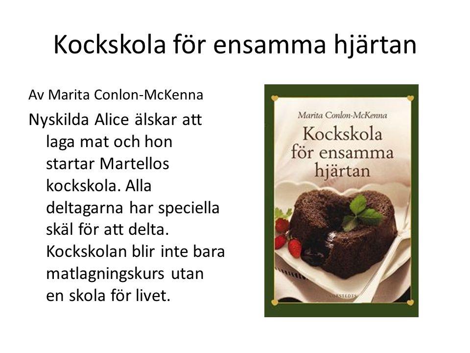 Kockskola för ensamma hjärtan Av Marita Conlon-McKenna Nyskilda Alice älskar att laga mat och hon startar Martellos kockskola. Alla deltagarna har spe