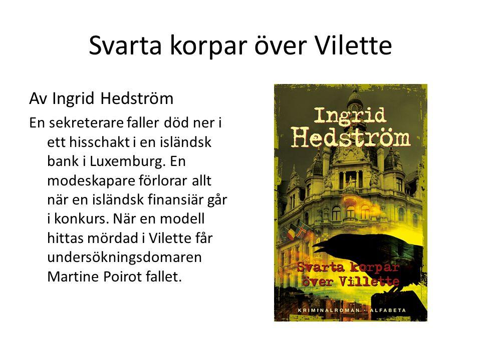 Svarta korpar över Vilette Av Ingrid Hedström En sekreterare faller död ner i ett hisschakt i en isländsk bank i Luxemburg. En modeskapare förlorar al