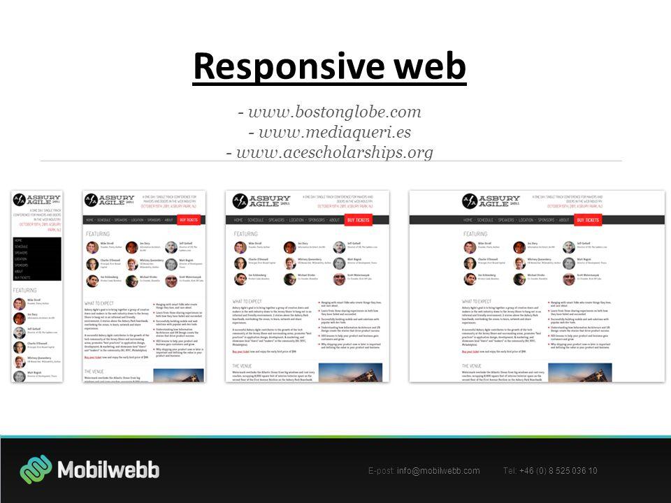 Responsive web - www.bostonglobe.com - www.mediaqueri.es - www.acescholarships.org Responsive web - www.bostonglobe.com - www.mediaqueri.es - www.acescholarships.org