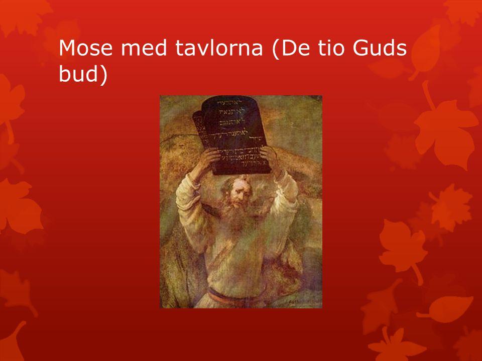 Mose med tavlorna (De tio Guds bud)
