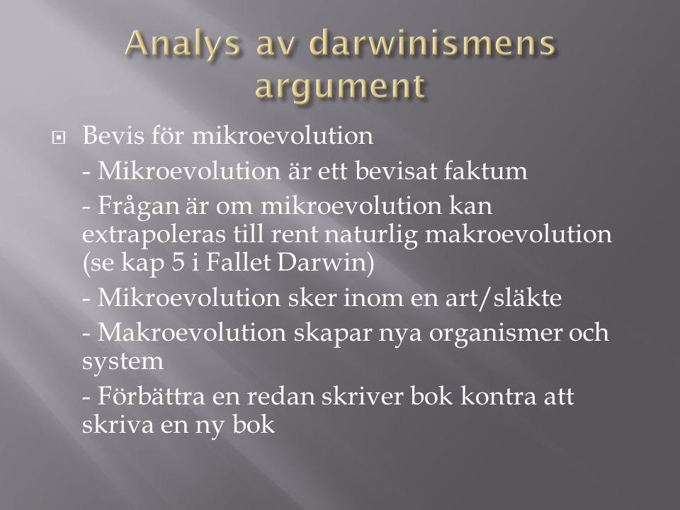  Bevis för mikroevolution - Mikroevolution är ett bevisat faktum - Frågan är om mikroevolution kan extrapoleras till rent naturlig makroevolution (se