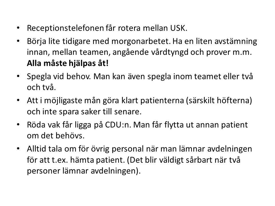Rutiner.• Grönblå USK: patientkök och personalkök.