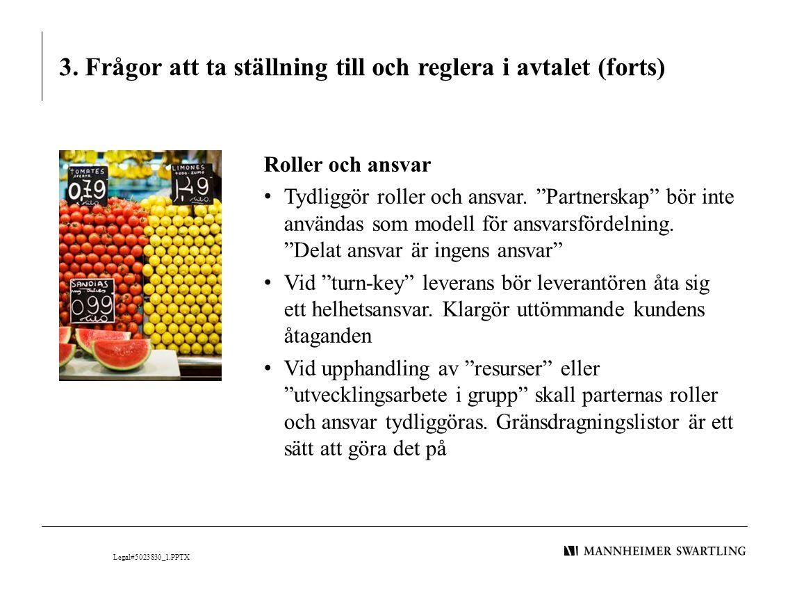 """3. Frågor att ta ställning till och reglera i avtalet (forts) Roller och ansvar • Tydliggör roller och ansvar. """"Partnerskap"""" bör inte användas som mod"""