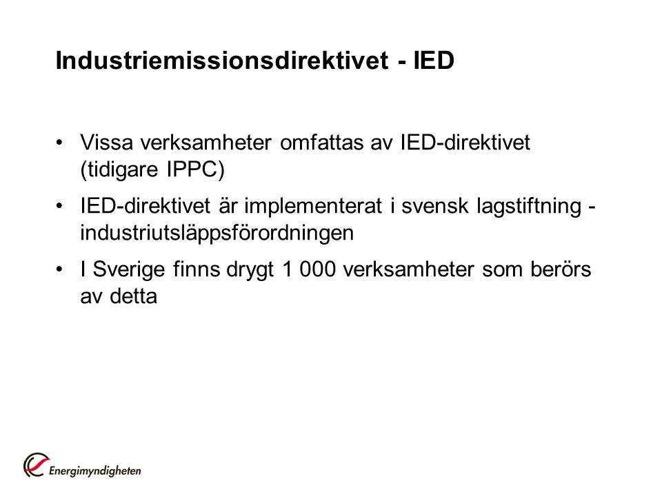 Industriemissionsdirektivet - IED •Vissa verksamheter omfattas av IED-direktivet (tidigare IPPC) •IED-direktivet är implementerat i svensk lagstiftnin