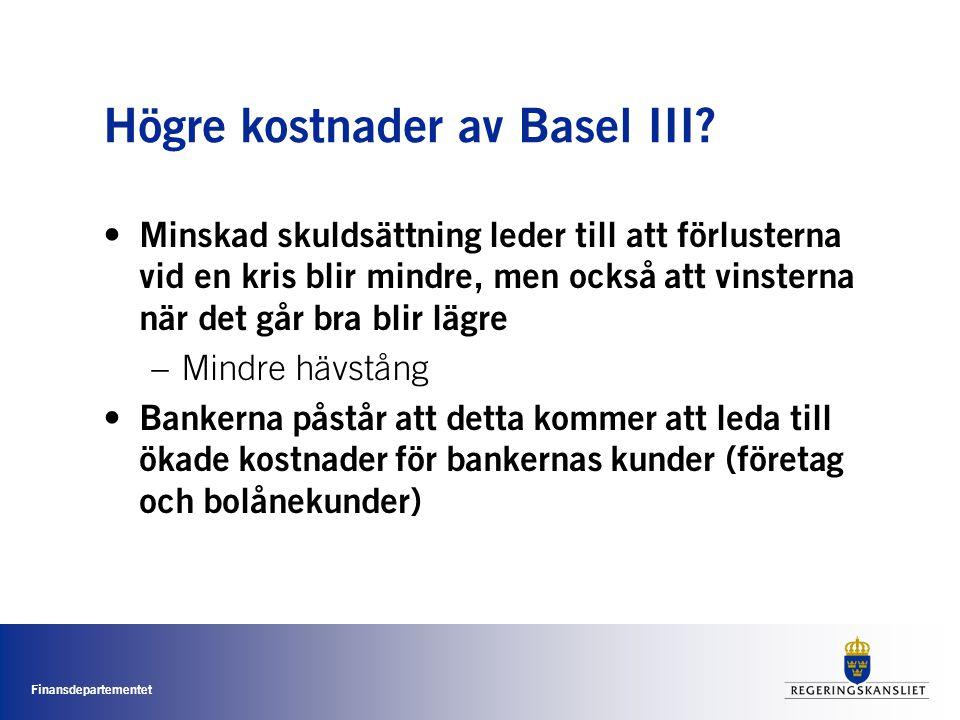 Finansdepartementet Högre kostnader av Basel III.
