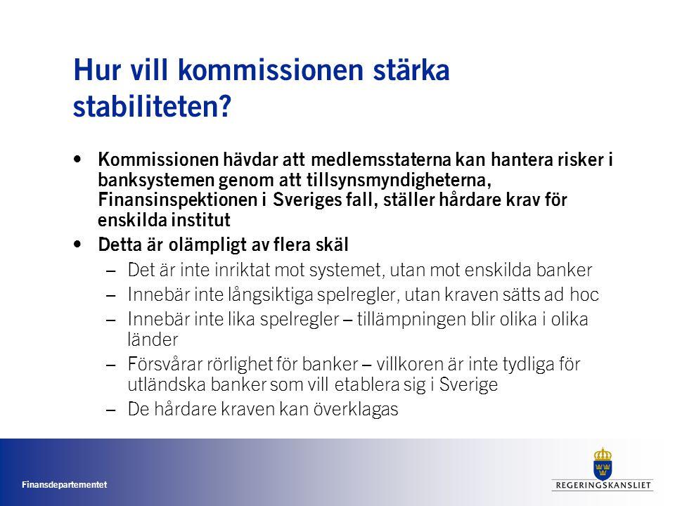 Finansdepartementet Hur vill kommissionen stärka stabiliteten.