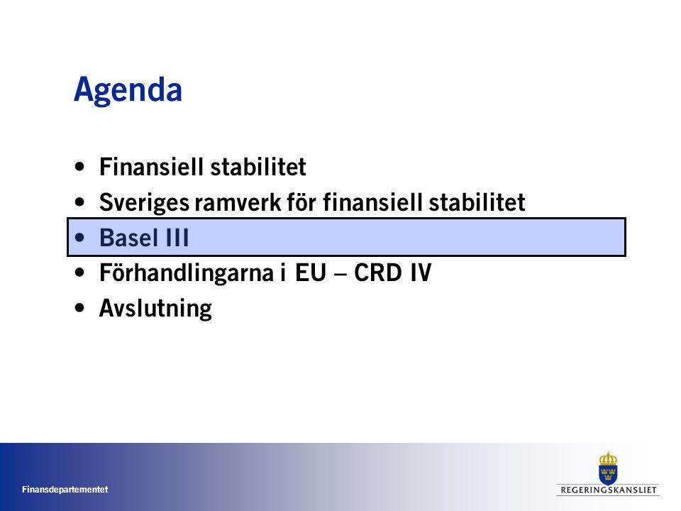 Finansdepartementet Agenda • Finansiell stabilitet • Sveriges ramverk för finansiell stabilitet • Basel III • Förhandlingarna i EU – CRD IV • Avslutning