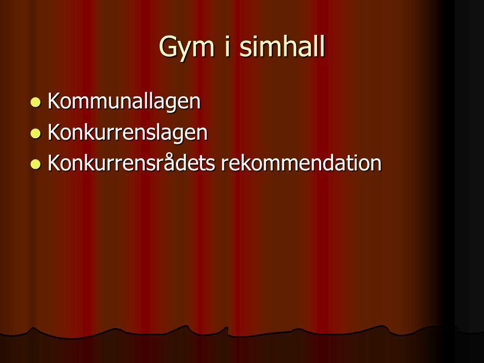 Gym i simhall  Kommunallagen  Konkurrenslagen  Konkurrensrådets rekommendation