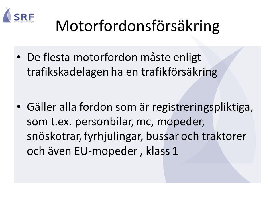 Motorfordonsförsäkring • De flesta motorfordon måste enligt trafikskadelagen ha en trafikförsäkring • Gäller alla fordon som är registreringspliktiga,