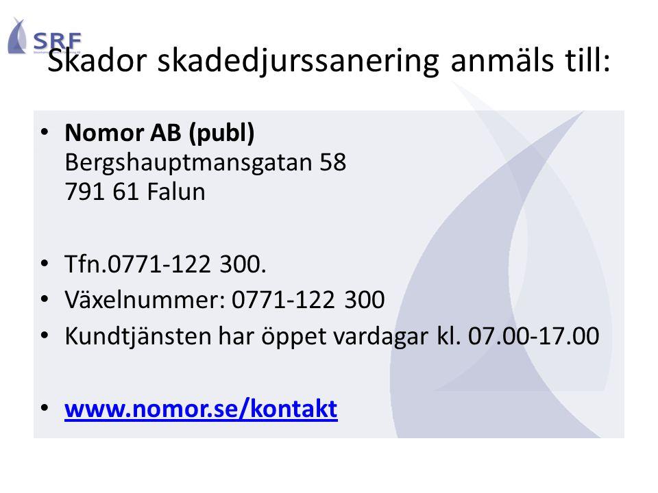 Skador skadedjurssanering anmäls till: • Nomor AB (publ) Bergshauptmansgatan 58 791 61 Falun • Tfn.0771-122 300. • Växelnummer: 0771-122 300 • Kundtjä