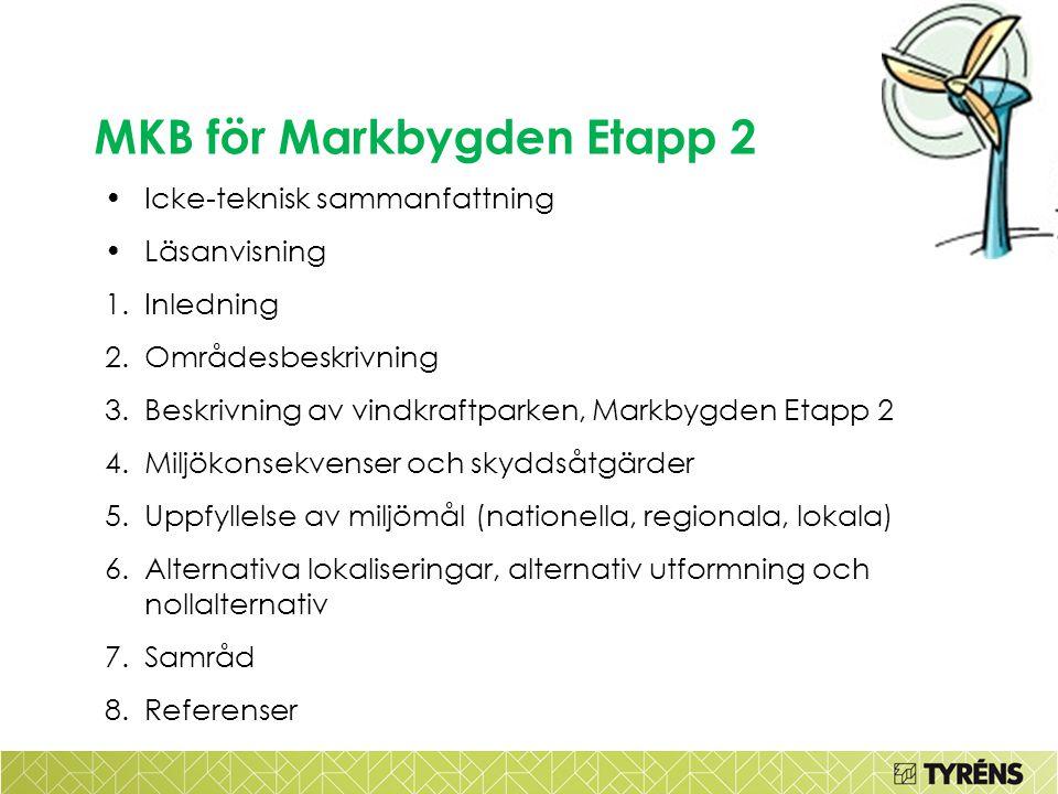MKB för Markbygden Etapp 2 •Icke-teknisk sammanfattning •Läsanvisning 1.Inledning 2.Områdesbeskrivning 3.Beskrivning av vindkraftparken, Markbygden Et
