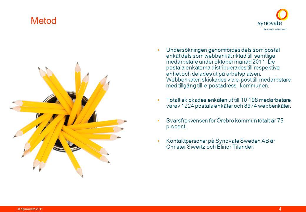 © Synovate 2011 4 Metod •Undersökningen genomfördes dels som postal enkät dels som webbenkät riktad till samtliga medarbetare under oktober månad 2011.