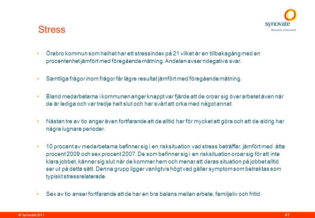 © Synovate 2011 41 Stress •Örebro kommun som helhet har ett stressindex på 21 vilket är en tillbakagång med en procentenhet jämfört med föregående mätning.