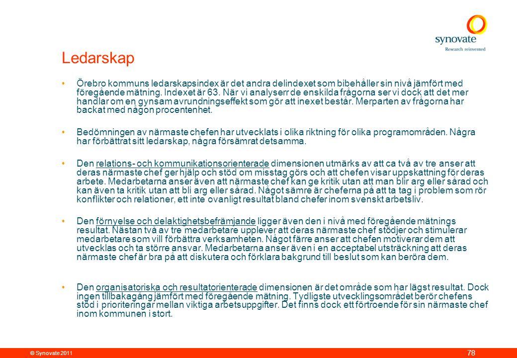 © Synovate 2011 78 Ledarskap •Örebro kommuns ledarskapsindex är det andra delindexet som bibehåller sin nivå jämfört med föregående mätning.