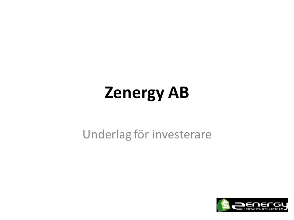 Zenergy AB Underlag för investerare