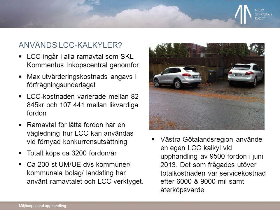 ANVÄNDS LCC-KALKYLER. LCC ingår i alla ramavtal som SKL Kommentus Inköpscentral genomför.