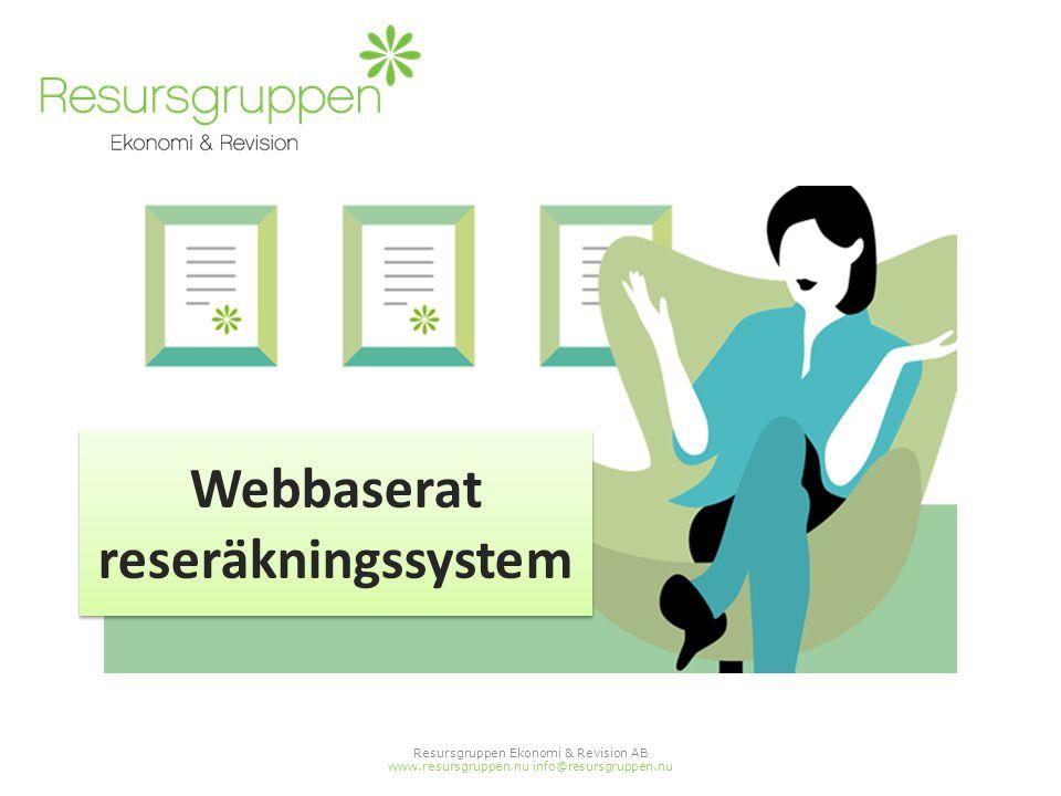 Webbaserat reseräkningssystem Resursgruppen Ekonomi & Revision AB www.resursgruppen.nu info@resursgruppen.nu