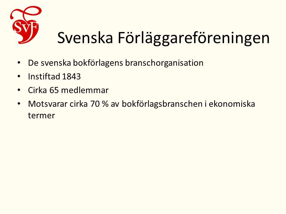 Svenska Förläggareföreningen • De svenska bokförlagens branschorganisation • Instiftad 1843 • Cirka 65 medlemmar • Motsvarar cirka 70 % av bokförlagsbranschen i ekonomiska termer