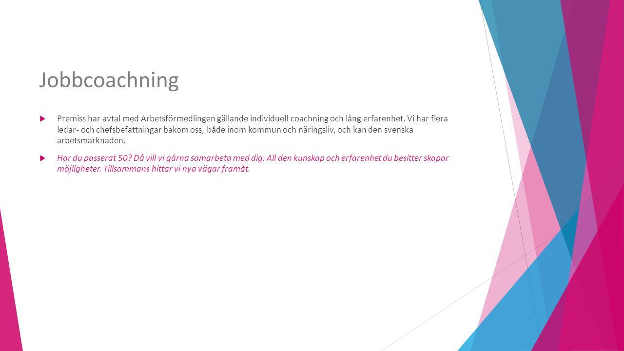 Jobbcoachning  Premiss har avtal med Arbetsförmedlingen gällande individuell coachning och lång erfarenhet. Vi har flera ledar- och chefsbefattningar
