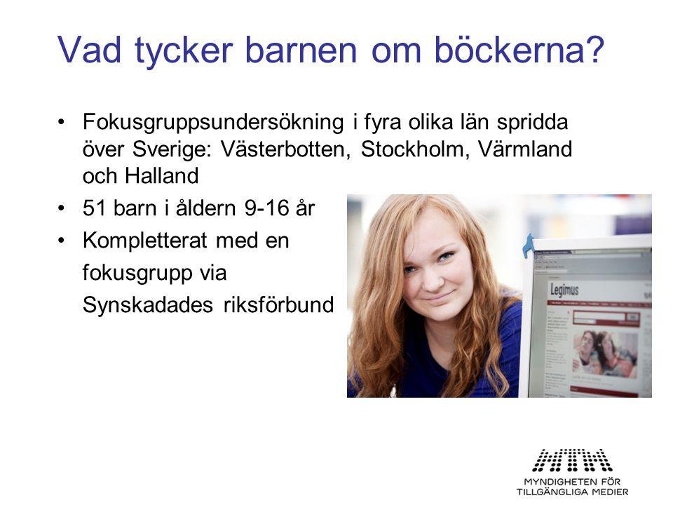 Vad tycker barnen om böckerna? •Fokusgruppsundersökning i fyra olika län spridda över Sverige: Västerbotten, Stockholm, Värmland och Halland •51 barn