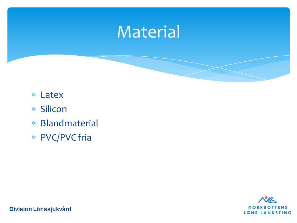  Latex  Silicon  Blandmaterial  PVC/PVC fria Material Division Länssjukvård