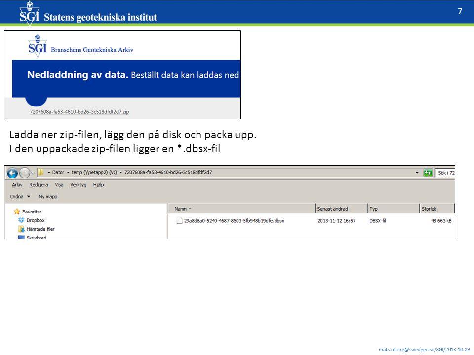 mats.oberg@swedgeo.se/SGI/2013-11-12 7 mats.oberg@swedgeo.se/SGI/2013-10-29 Ladda ner zip-filen, lägg den på disk och packa upp.