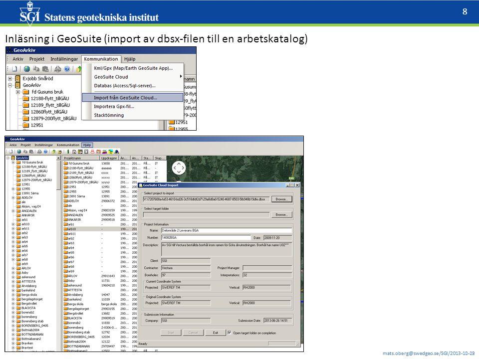 mats.oberg@swedgeo.se/SGI/2013-11-12 8 mats.oberg@swedgeo.se/SGI/2013-10-29 Inläsning i GeoSuite (import av dbsx-filen till en arbetskatalog)