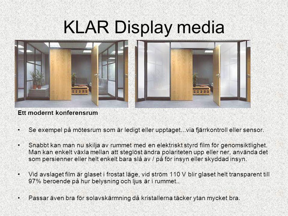 KLAR Display media Insynsskydd och solskydd - ersätter gardiner och persienner En helt unik möjlighet för att få helt digital avskärmning på glasväggar Från ide till färdigt koncept har vi allt från material & teknik till färdig produkt