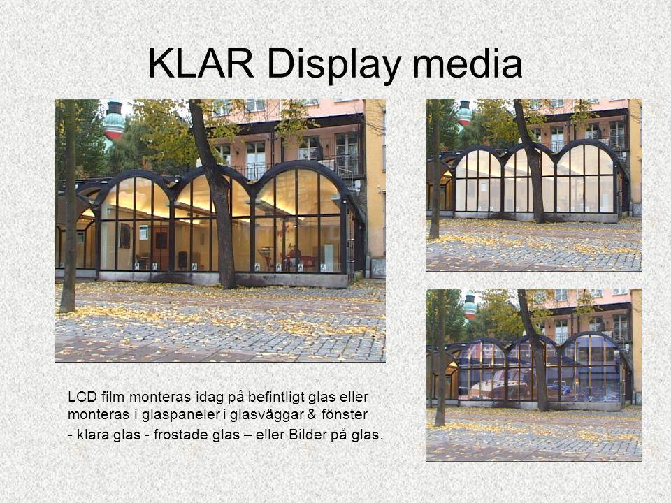 KLAR Display media LCD film monteras idag på befintligt glas eller monteras i glaspaneler i glasväggar & fönster - klara glas - frostade glas – eller Bilder på glas.