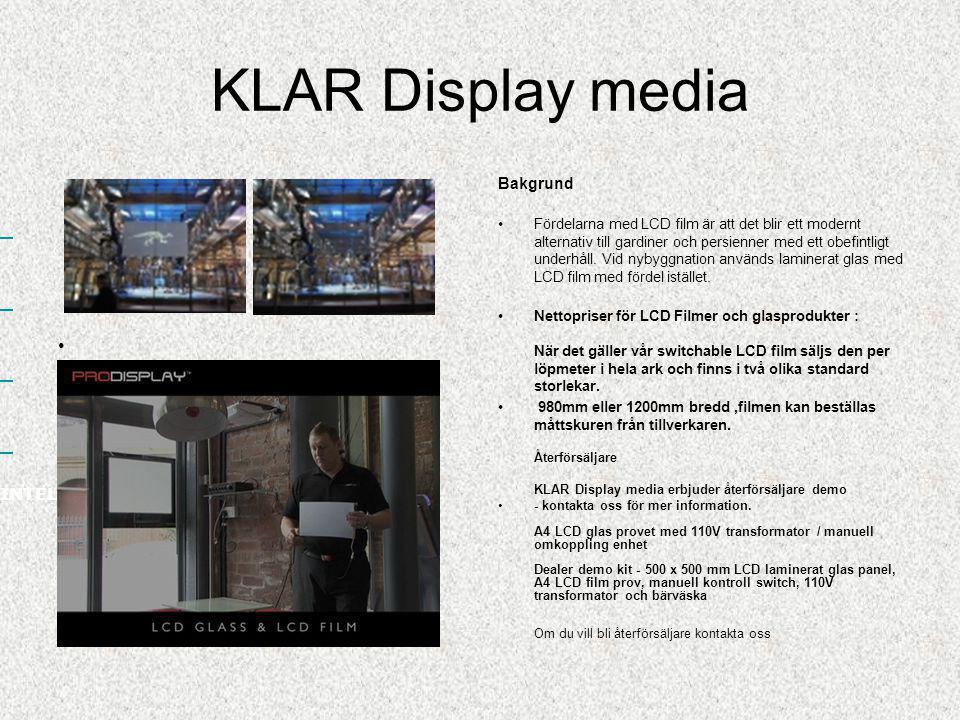 KLAR Display media •Grand Design, TV programmet om Arkitektur •2011 visade BBC hur ett par hade valt att använda LCD tekniken i sin lägenget med gener