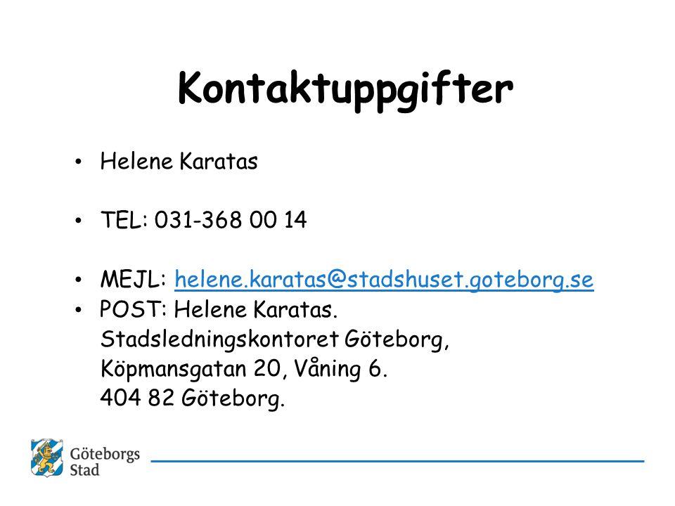 Kontaktuppgifter • Helene Karatas • TEL: 031-368 00 14 • MEJL: helene.karatas@stadshuset.goteborg.sehelene.karatas@stadshuset.goteborg.se • POST: Hele