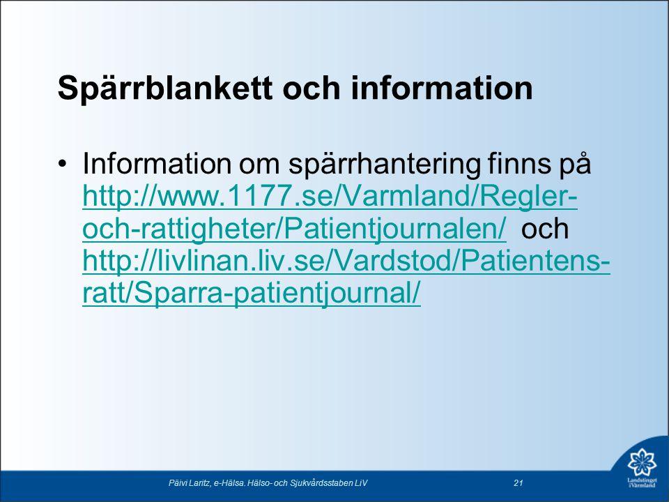 Spärrblankett och information •Information om spärrhantering finns på http://www.1177.se/Varmland/Regler- och-rattigheter/Patientjournalen/ och http:/
