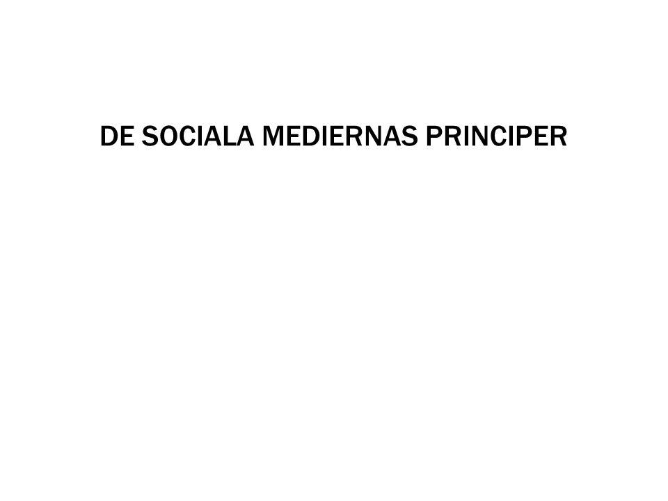 DE SOCIALA MEDIERNAS PRINCIPER